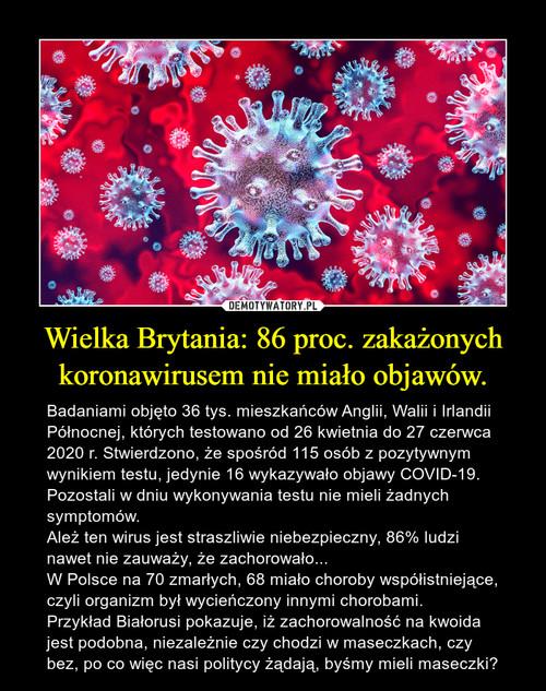Wielka Brytania: 86 proc. zakażonych koronawirusem nie miało objawów.