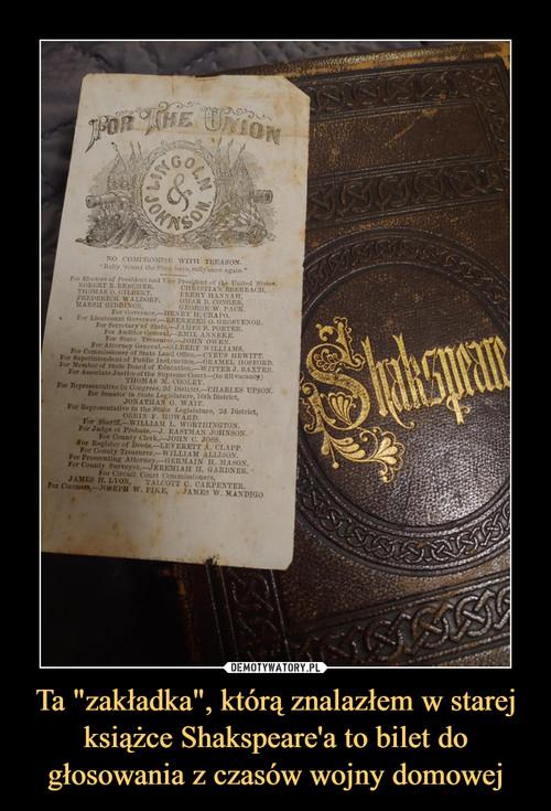 """Ta """"zakładka"""", którą znalazłem w starej książce Shakspeare'a to bilet do głosowania z czasów wojny domowej"""