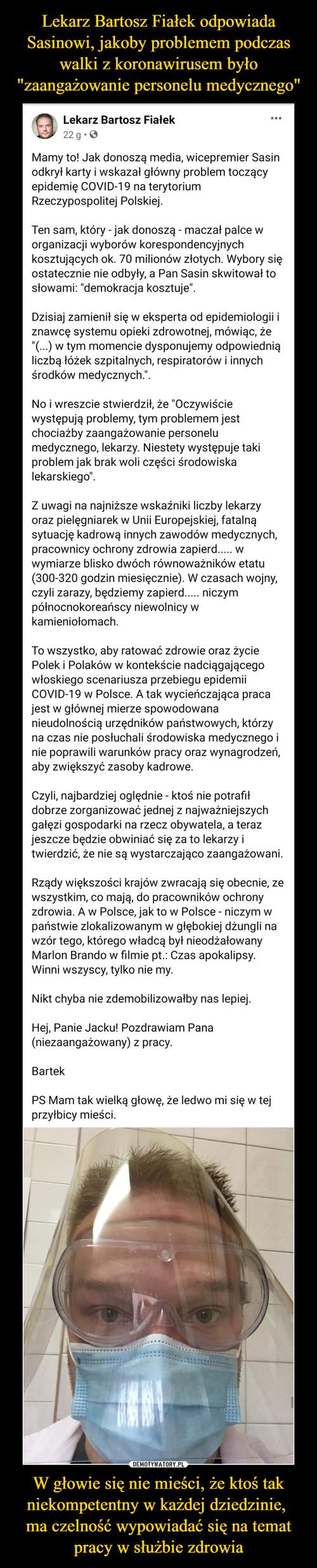 """Lekarz Bartosz Fiałek odpowiada Sasinowi, jakoby problemem podczas walki z koronawirusem było """"zaangażowanie personelu medycznego"""" W głowie się nie mieści, że ktoś tak niekompetentny w każdej dziedzinie,  ma czelność wypowiadać się na temat pracy w służbie zdrowia"""