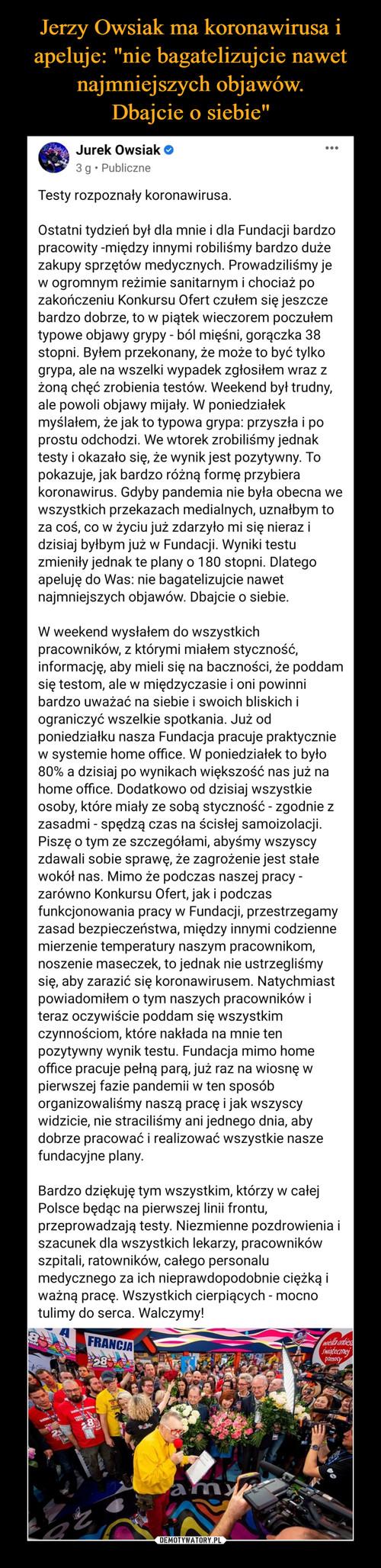 """Jerzy Owsiak ma koronawirusa i apeluje: """"nie bagatelizujcie nawet najmniejszych objawów. Dbajcie o siebie"""""""