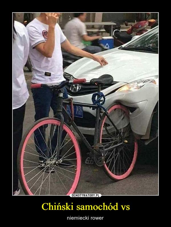 Chiński samochód vs – niemiecki rower