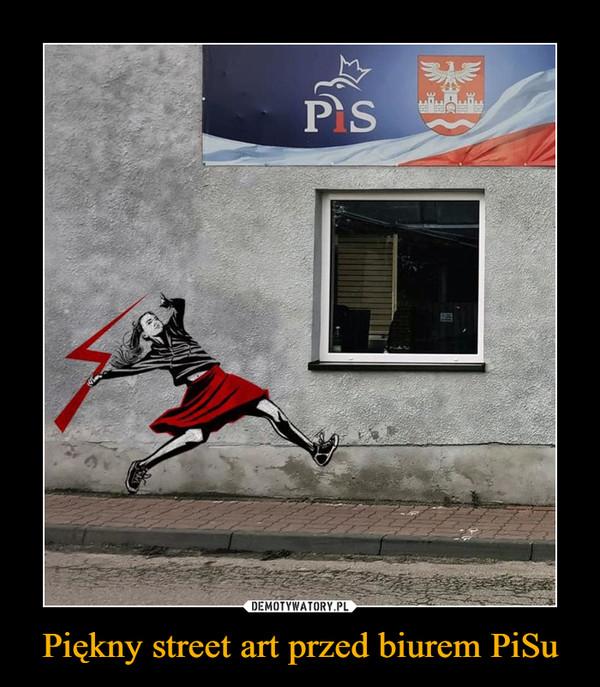 Piękny street art przed biurem PiSu –