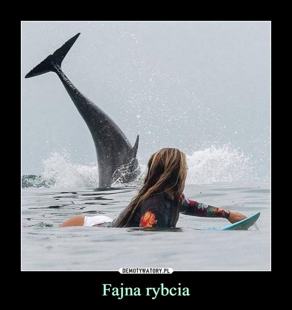 Fajna rybcia –