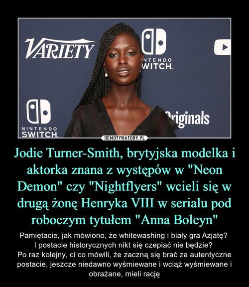 """Jodie Turner-Smith, brytyjska modelka i aktorka znana z występów w """"Neon Demon"""" czy """"Nightflyers"""" wcieli się w drugą żonę Henryka VIII w serialu pod roboczym tytułem """"Anna Boleyn"""""""