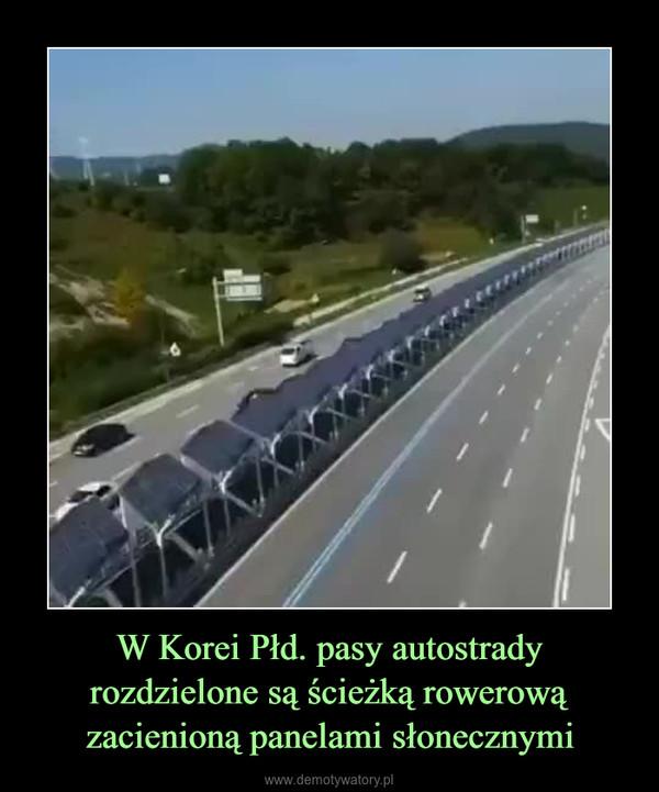 W Korei Płd. pasy autostrady rozdzielone są ścieżką rowerową zacienioną panelami słonecznymi –