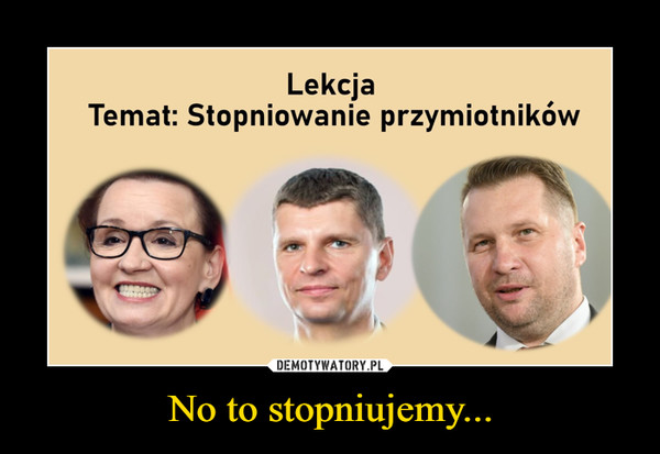 No to stopniujemy... –