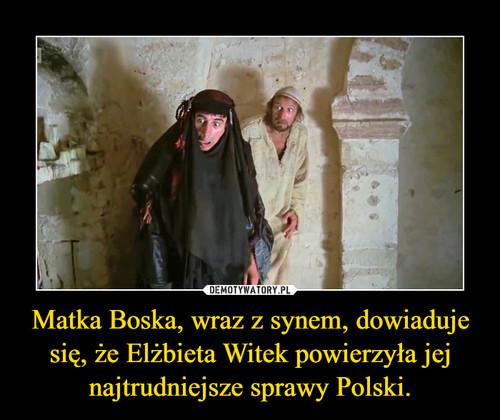 Matka Boska, wraz z synem, dowiaduje się, że Elżbieta Witek powierzyła jej najtrudniejsze sprawy Polski.