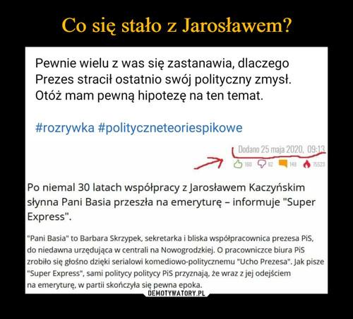 Co się stało z Jarosławem?