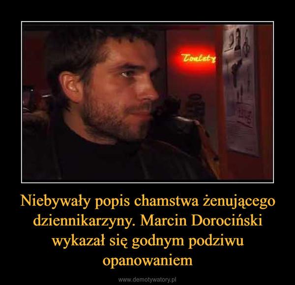 Niebywały popis chamstwa żenującego dziennikarzyny. Marcin Dorociński wykazał się godnym podziwu opanowaniem –