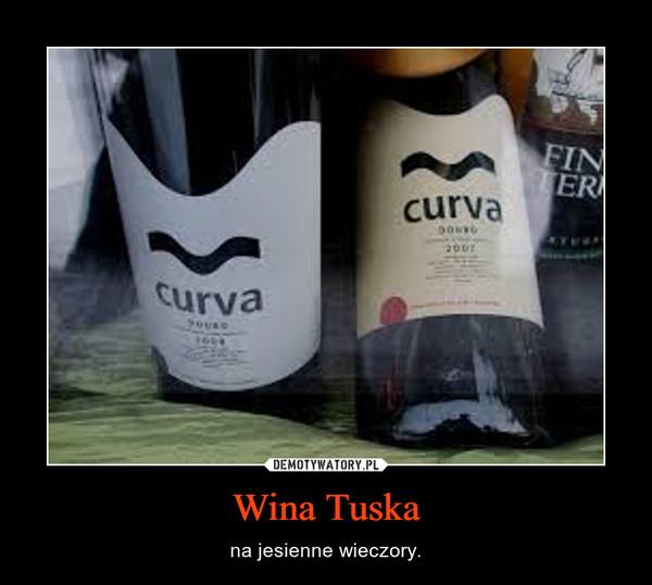 Wina Tuska – na jesienne wieczory.