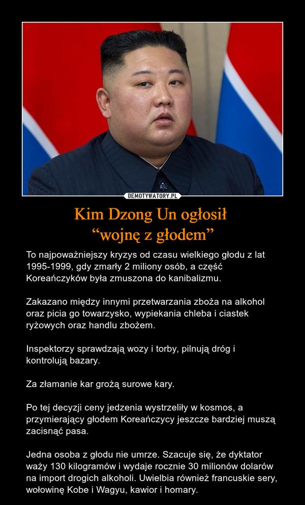"Kim Dzong Un ogłosił  ""wojnę z głodem"""