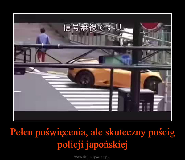 Pełen poświęcenia, ale skuteczny pościg policji japońskiej –