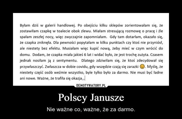 Polscy Janusze – Nie ważne co, ważne, że za darmo.