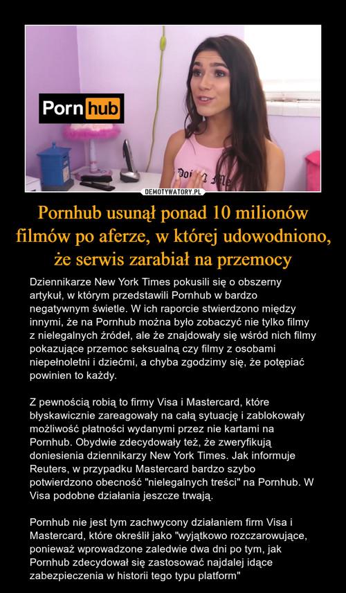 Pornhub usunął ponad 10 milionów filmów po aferze, w której udowodniono, że serwis zarabiał na przemocy