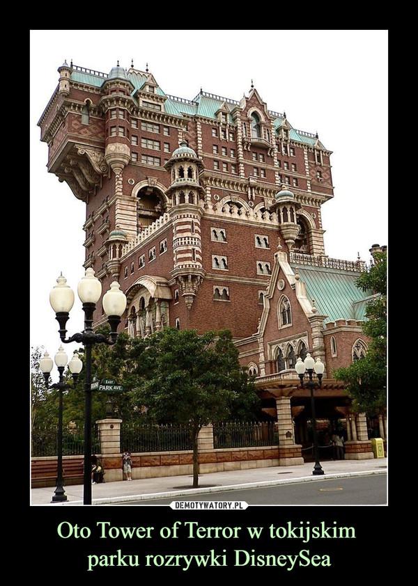 Oto Tower of Terror w tokijskim parku rozrywki DisneySea –
