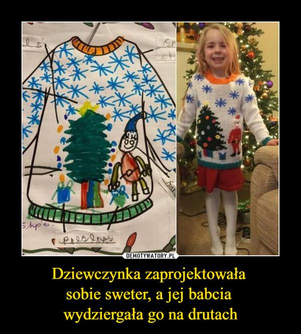 Dziewczynka zaprojektowała sobie sweter, a jej babcia wydziergała go na drutach –