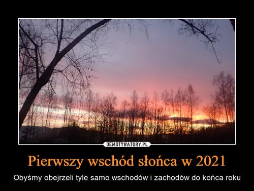 Pierwszy wschód słońca w 2021