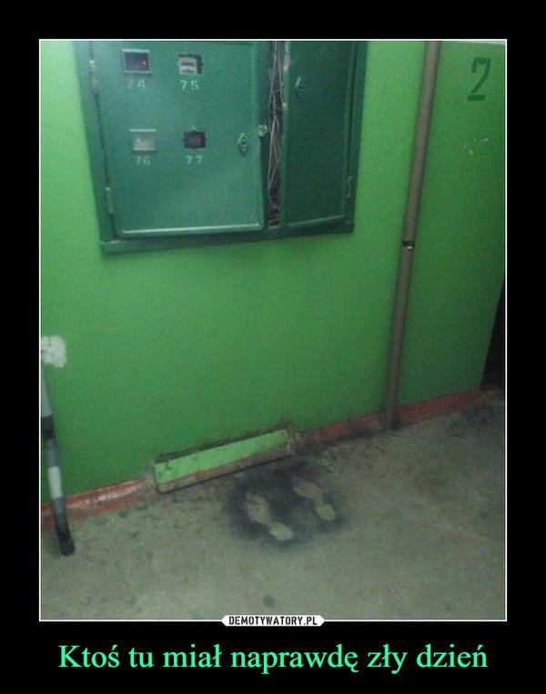 Ktoś tu miał naprawdę zły dzień –