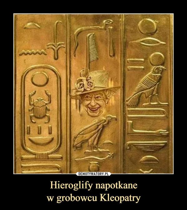 Hieroglify napotkanew grobowcu Kleopatry –