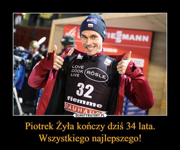 Piotrek Żyła kończy dziś 34 lata. Wszystkiego najlepszego! –