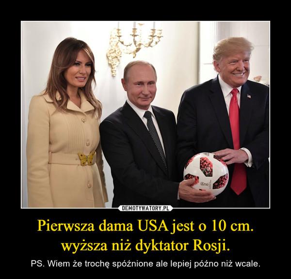 Pierwsza dama USA jest o 10 cm. wyższa niż dyktator Rosji. – PS. Wiem że trochę spóźnione ale lepiej późno niż wcale.
