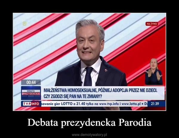 Debata prezydencka Parodia –