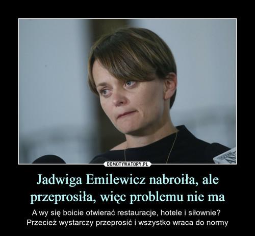 Jadwiga Emilewicz nabroiła, ale przeprosiła, więc problemu nie ma