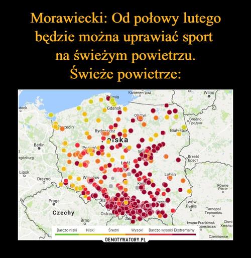 Morawiecki: Od połowy lutego będzie można uprawiać sport  na świeżym powietrzu. Świeże powietrze: