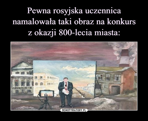 Pewna rosyjska uczennica namalowała taki obraz na konkurs z okazji 800-lecia miasta:
