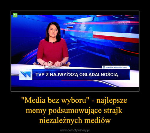 """""""Media bez wyboru"""" - najlepsze  memy podsumowujące strajk  niezależnych mediów"""