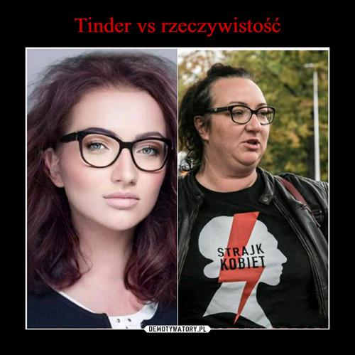 Tinder vs rzeczywistość