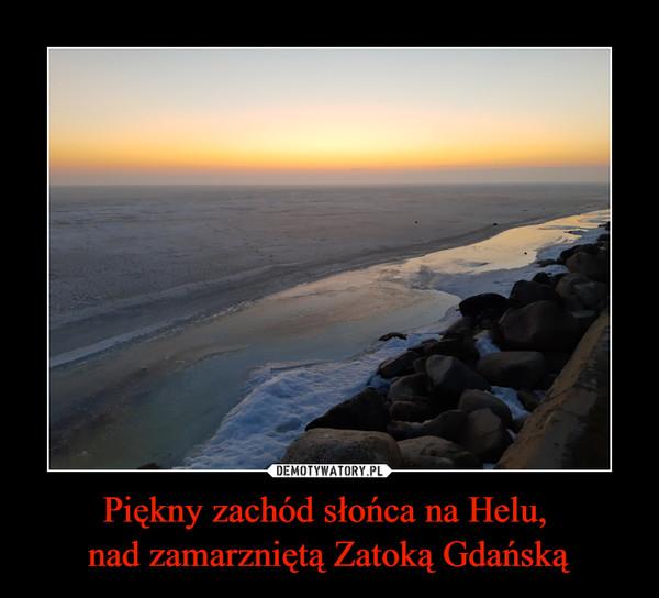 Piękny zachód słońca na Helu, nad zamarzniętą Zatoką Gdańską –