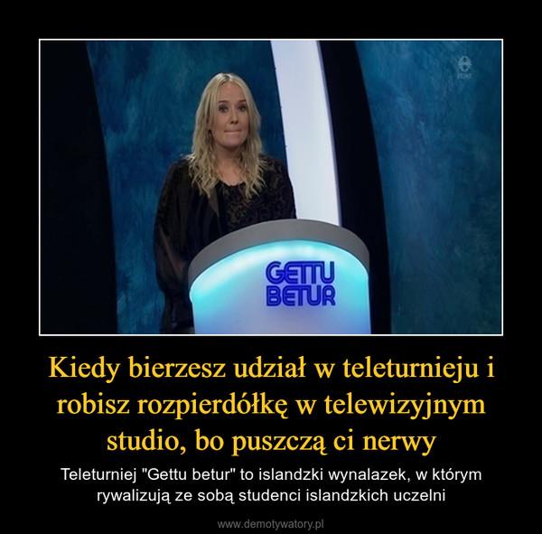 """Kiedy bierzesz udział w teleturnieju i robisz rozpierdółkę w telewizyjnym studio, bo puszczą ci nerwy – Teleturniej """"Gettu betur"""" to islandzki wynalazek, w którym rywalizują ze sobą studenci islandzkich uczelni"""