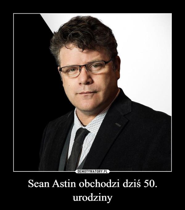 Sean Astin obchodzi dziś 50. urodziny –