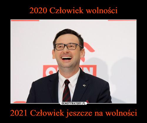 2020 Człowiek wolności 2021 Człowiek jeszcze na wolności