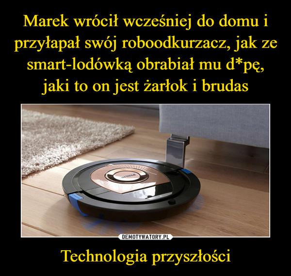 Technologia przyszłości –