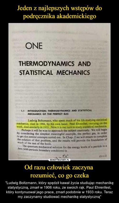 Jeden z najlepszych wstępów do podręcznika akademickiego Od razu człowiek zaczyna  rozumieć, co go czeka