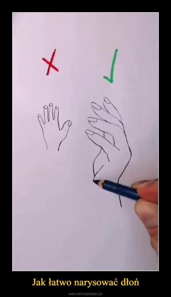 Jak łatwo narysować dłoń –