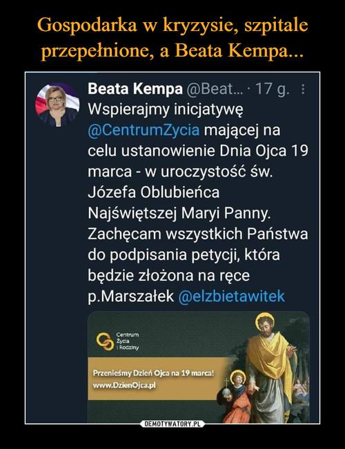 Gospodarka w kryzysie, szpitale przepełnione, a Beata Kempa...