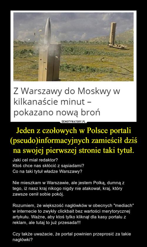 Jeden z czołowych w Polsce portali (pseudo)informacyjnych zamieścił dziś na swojej pierwszej stronie taki tytuł.