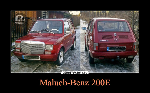 Maluch-Benz 200E –