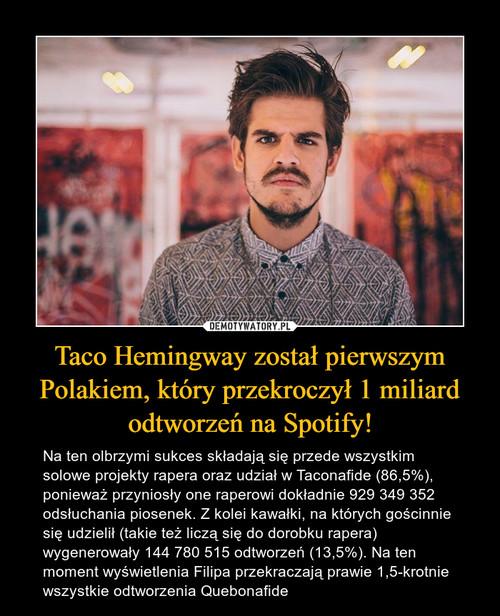 Taco Hemingway został pierwszym Polakiem, który przekroczył 1 miliard odtworzeń na Spotify!