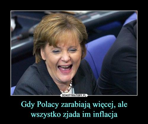 Gdy Polacy zarabiają więcej, ale wszystko zjada im inflacja