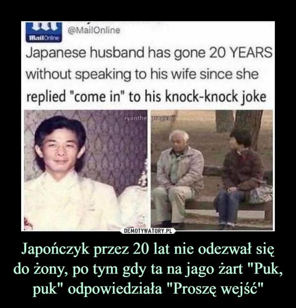 """Japończyk przez 20 lat nie odezwał się do żony, po tym gdy ta na jago żart """"Puk, puk"""" odpowiedziała """"Proszę wejść"""" –"""