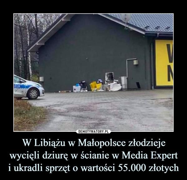 W Libiążu w Małopolsce złodzieje wycięli dziurę w ścianie w Media Expert i ukradli sprzęt o wartości 55.000 złotych –