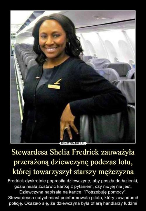 Stewardesa Shelia Fredrick zauważyła przerażoną dziewczynę podczas lotu, której towarzyszył starszy mężczyzna