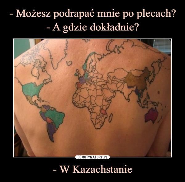 - W Kazachstanie –