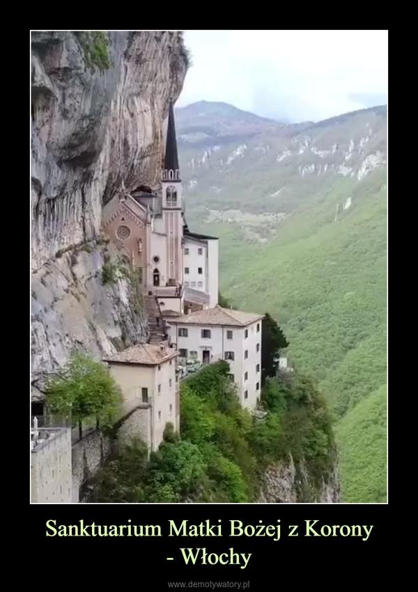 Sanktuarium Matki Bożej z Korony- Włochy –