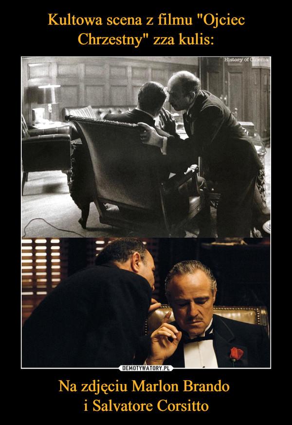 Na zdjęciu Marlon Brando i Salvatore Corsitto –