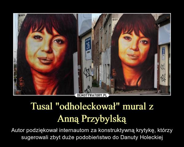 """Tusal """"odholeckował"""" mural zAnną Przybylską – Autor podziękował internautom za konstruktywną krytykę, którzy sugerowali zbyt duże podobieństwo do Danuty Holeckiej"""